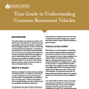 Your Guide to Understanding Common Retirement Vehicles